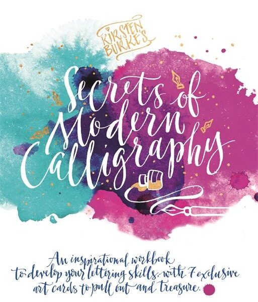 Kirsten Burke's Secrets of Modern Calligraphy